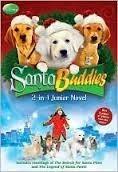Santa Buddies: The Search for Santa Paws & The Legend of Santa Paws: The Junior Novel