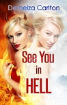 See You in Hell by Demelza Carlton