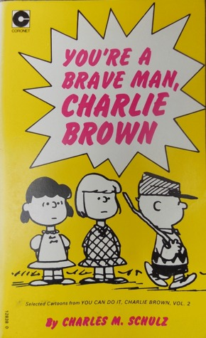 You're a Brave Man, Charlie Brown (Peanuts Coronet, #18)