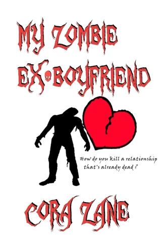 My Zombie Ex-Boyfriend by Cora Zane
