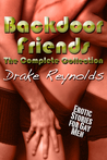 Backdoor Friends:The Complete Collection: Gay Erotica