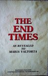 The End Times As Revealed to Maria Valtorta