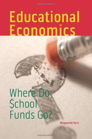 Educational Economics: Where Do School Funds Go?