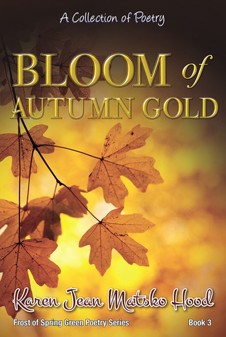 Bloom of Autumn Gold (Frost of Spring Green Poetry, #3)