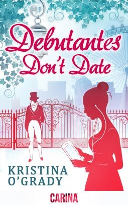 Debutantes Don't Date by Kristina O'Grady