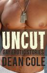 Uncut by Deano Cole