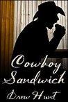 Cowboy Sandwich (Cowboy Sandwich #1)