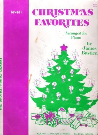 WP49 LEVEL 1 THE BASTIEN PIANO LIBRARY CHRISTMAS FAVORITES ARRANGED FOR PIANO BY JAMES BASTIEN