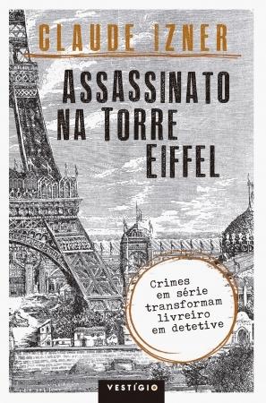 Assassinato na Torre Eiffel (Victor Legris, #1)