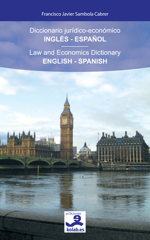 diccionario-jurdico-econmico-ingls-espaol-law-and-economics-dictionary-english-spanish
