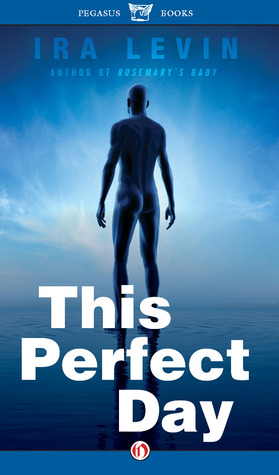 This perfect day par Ira Levin