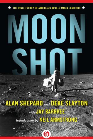 Moon shot: the inside story of america's apollo moon landings by Alan Shepard