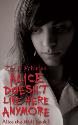 Alice Doesn't Live Here Anymore (Alice the Wolf #1)