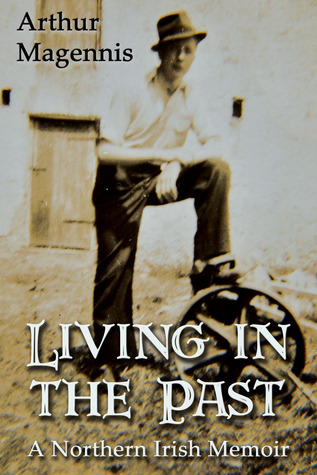 Living in the Past: A Northern Irish Memoir
