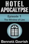 The Window of Lies (Hotel Apocalypse, #1)