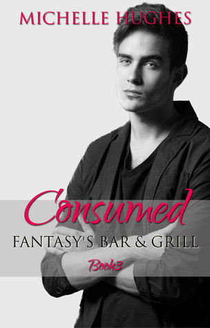 Consumed (Fantasy's Bar & Grill, #3)