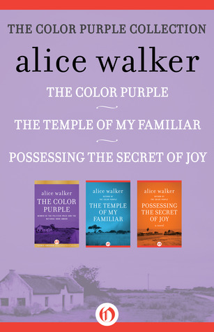 the color purple collection the color purple the temple of my familiar and possessing the secret of joy by alice walker - The Color Purple By Alice Walker Online Book