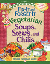 Fix-It and Forget-It Vegetarian Soups, Stews, and Chilis by Phyllis Pellman Good