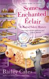 Some Enchanted Éclair (A Magical Bakery Mystery, #4)