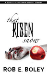 That Risen Snow: Snow White & Zombies (Scary Tales #1)