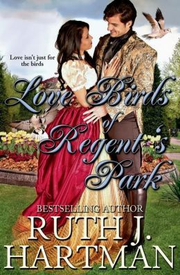 Ebook Love Birds of Regent's Park by Ruth J. Hartman TXT!