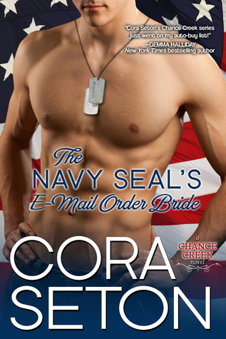 The Navy SEAL's E-Mail Order Bride (The Heroes of Chance Creek, #1)