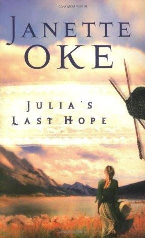 Julia's Last Hope by Janette Oke