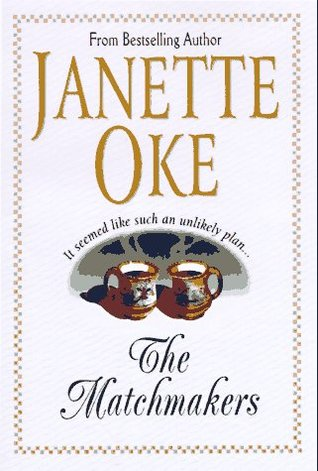 The Matchmakers By Janette Oke