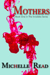 Mothers (The Invisibles, Book 1)