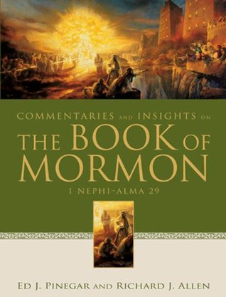 Commentaries and Insights on the Book of Mormon by Ed J. Pinegar