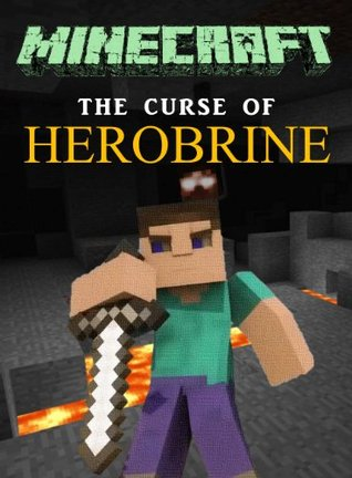 Minecraft The Curse Of Herobrine By Adrian King