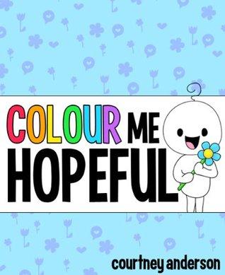 Colour Me Hopeful