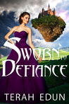 Sworn To Defiance by Terah Edun