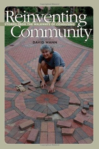 Reinventing Community: Stories from the Walkways of Cohousing