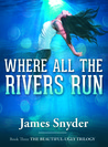 Where All the Rivers Run (The Beautiful-Ugly Trilogy, #3)