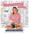 I Quit Sugar for Life