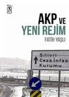 AKP ve Yeni Rejim by Fatih Yaşlı