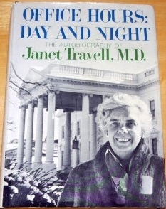 Office Hours: Day and Night The Autobiography of Janet Travell, M.D