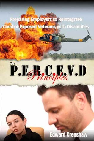 The PERCEVD Principles: Preparing Employers to Reintegrate Combat Exposed Veterans with Disabilities