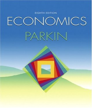 economics by michael parkin rh goodreads com Economics Study Questions High School Economics Study Guide
