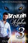 Broken Alpha 3 (Broken Alpha, #3)