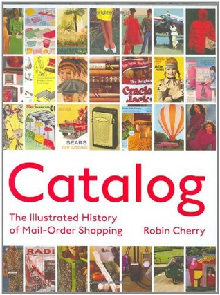 Catalog: The Illustrated History of Mail Order Shopping Descargar Kindle