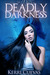Deadly Darkness (Deadly Dar...