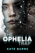 The Ophelia Trap by Kate Burns