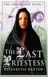 The Last Priestess (The Songmaker, #1)