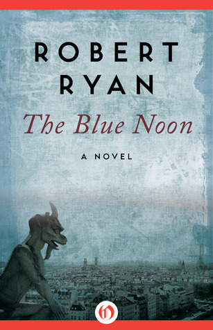 Download and Read online The Blue Noon: A Novel books