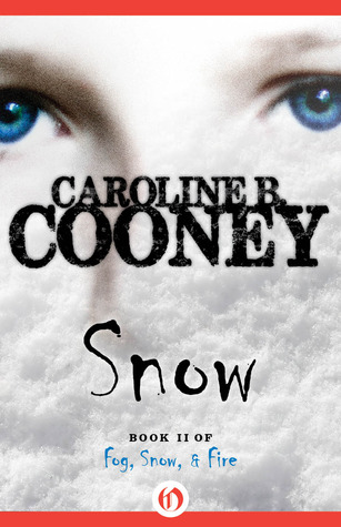 Descargar Snow: fog, snow, and fire epub gratis online Caroline B. Cooney