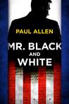 Mr. Black And White