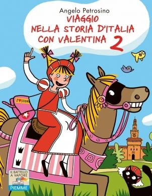 Viaggio nella storia d'Italia con Valentina 2