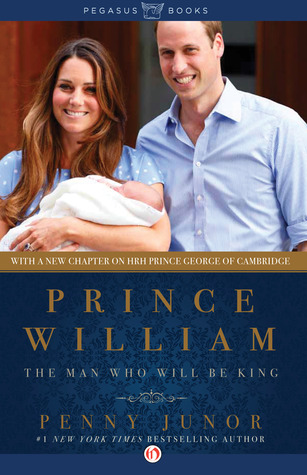 Ebook Prince William: The Man Who Will Be King by Penny Junor DOC!